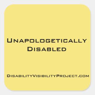 Unapologetically mit Behinderung Aufkleber, Quadratischer Aufkleber