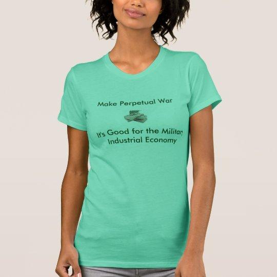 Unaufhörlicher Krieg T-Shirt
