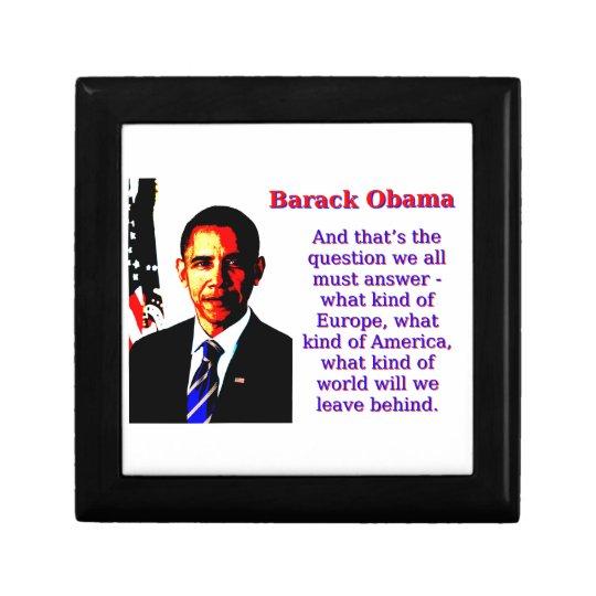 Und die ist die Frage - Barack Obama Kleine Quadratische Schatulle