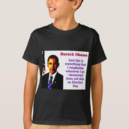 Und dieses ist etwas, das ich hervorhebe - Barack T-Shirt