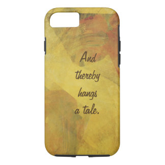 """""""Und hängt dadurch eine Geschichte"""" iPhone 7 Hülle"""