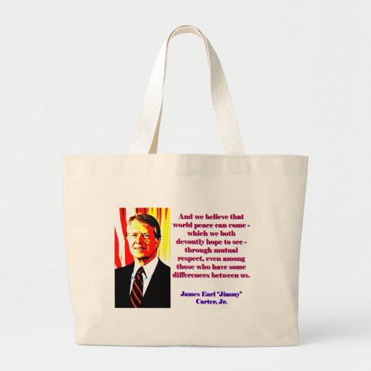 Und wir glauben diesem Weltfrieden - Jimmy Carter Jumbo Stoffbeutel