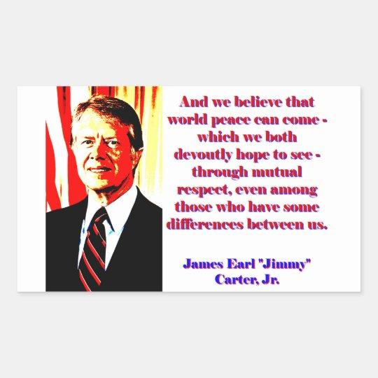 Und wir glauben diesem Weltfrieden - Jimmy Carter Rechteckiger Aufkleber
