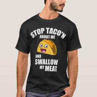 Unglaublich witzig Taco-Zitat: Schlucken Sie mein T-Shirt