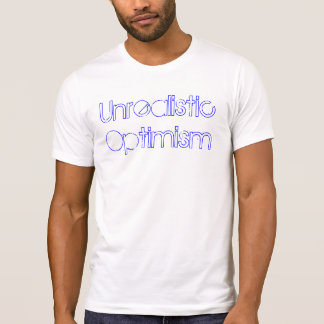Unrealistischer Optimismus T-Shirt