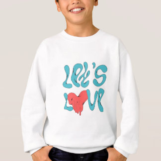 Uns gelassen Liebe Sweatshirt