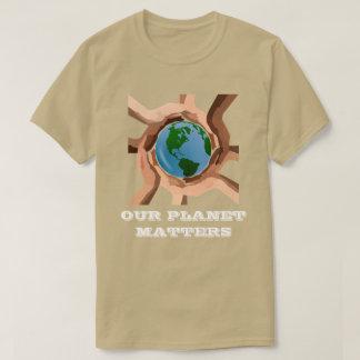 Unser Planet ist T - Shirt von Bedeutung