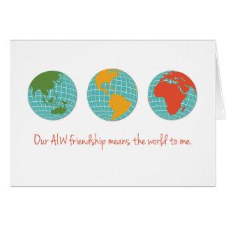 Unsere AIW Freundschaft bedeutet die Welt zu mir Karte
