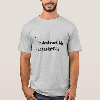 Unsichtbar, unzerstörbar, unwiderstehlich T-Shirt