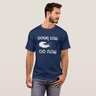 Unten niedrig, zu langsamer T - Shirt