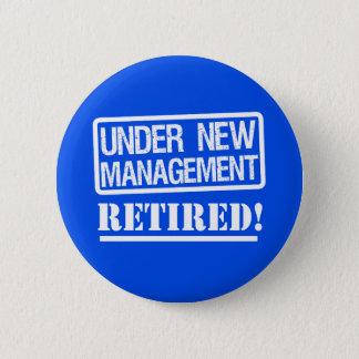 Unter dem Management pensionierter lustiger Knopf Runder Button 5,1 Cm