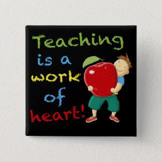 Unterricht ist eine Arbeit des Herzens! Quadratischer Button 5,1 Cm