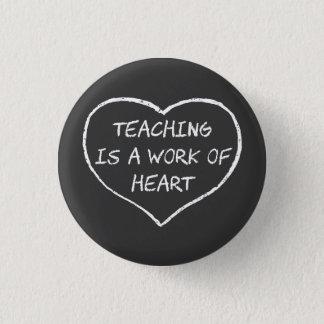 Unterricht ist eine Arbeit des Herzens Runder Button 2,5 Cm