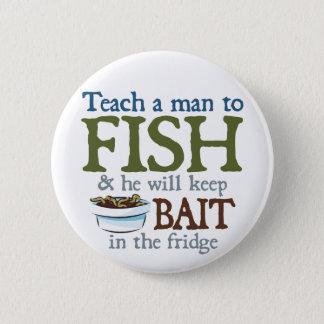 Unterrichten Sie einen Mann zu fischen Runder Button 5,1 Cm