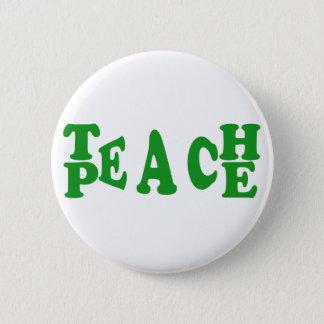 Unterrichten Sie Frieden im dunkelgrünen Runder Button 5,1 Cm