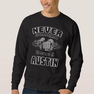 Unterschätzen Sie nie den Power von einem AUSTIN Sweatshirt