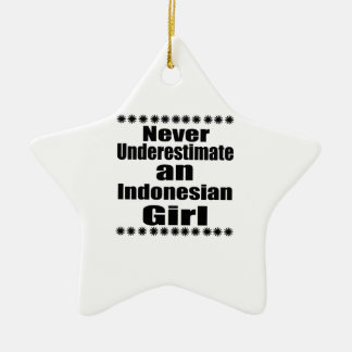 Unterschätzen Sie nie ein indonesisches Mädchen Keramik Stern-Ornament