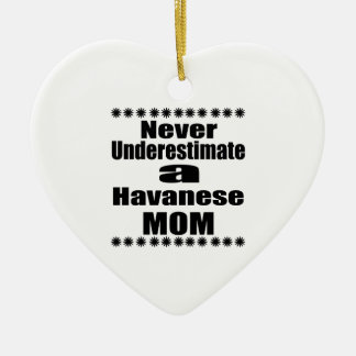 Unterschätzen Sie nie Havanese Mamma Keramik Herz-Ornament