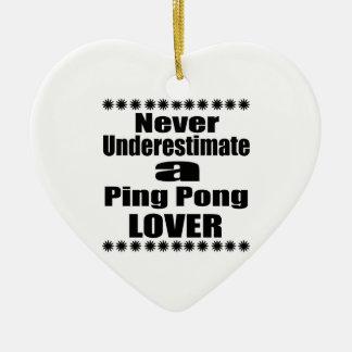Unterschätzen Sie nie Klingeln Pong Liebhaber Keramik Herz-Ornament