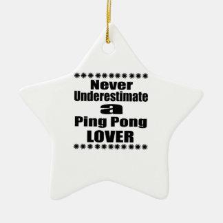 Unterschätzen Sie nie Klingeln Pong Liebhaber Keramik Stern-Ornament