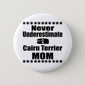 Unterschätzen Sie nie Steinhaufen-Terrier-Mamma Runder Button 5,7 Cm
