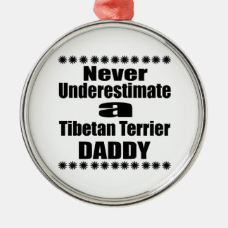 Unterschätzen Sie nie tibetanisches Terrier-Vati Rundes Silberfarbenes Ornament