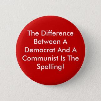 Unterschied zwischen einem Demokraten und einem Runder Button 5,7 Cm