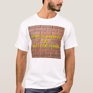 Unterstützung gegen eine Wand T-Shirt