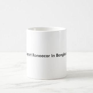 Unterstützung Roneecar in Bangladesch Verwandlungstasse