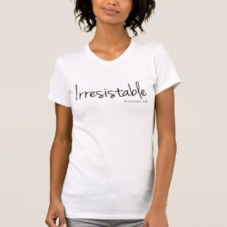 Unwiderstehlich T-Shirt
