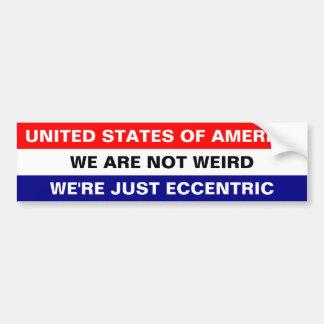 USA, sind WIR GERADE EXZENTRISCH Autoaufkleber