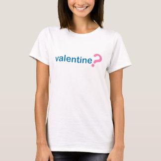 Valentinsgruß? T-Shirt