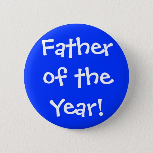 Vater des Jahres! Runder Button 5,1 Cm