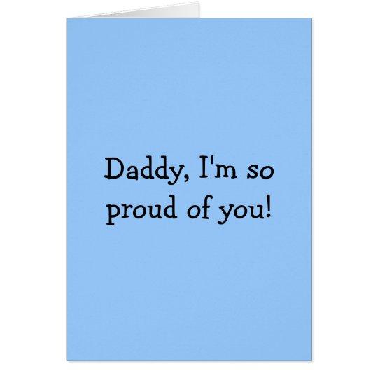 Vati, bin ich auf Sie so stolz! Grußkarte