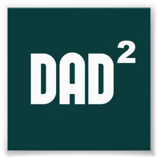 Vati Dad2 exponential quadriert Photo Druck