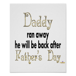 Vati lief ist weg zurück nach dem Vatertag Plakate