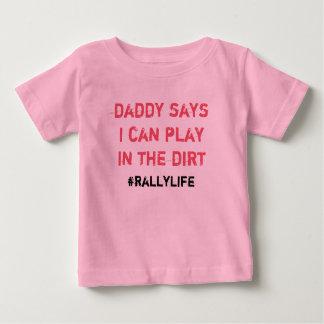 Vati sagt Spiel im Schmutz Baby T-shirt