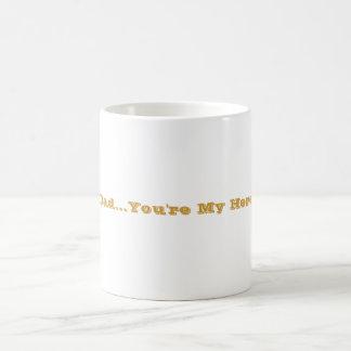 """""""Vati… sind Sie mein Held """" Kaffeetasse"""