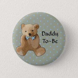 Vati, zum Teddybär-Babyparty-Knopf zu sein Runder Button 5,7 Cm