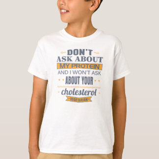 Vegetarier fragen nicht über mein Protein T-Shirt