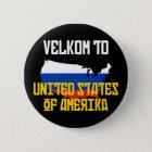 Velkom zu Amerika Runder Button 5,1 Cm