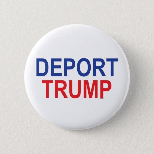 Verbannen Sie Trumpf Runder Button 5,1 Cm