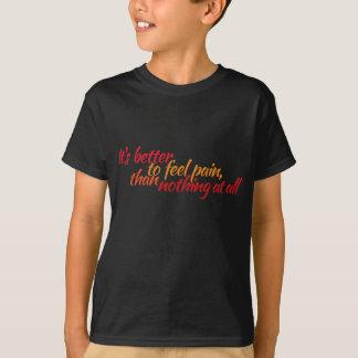 verbessern Sie die Gefühlschmerz T-Shirt