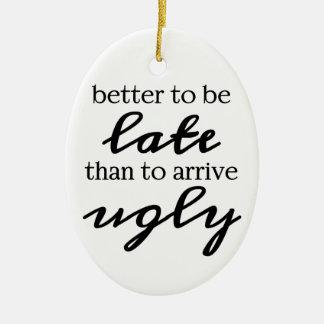 Verbessern Sie, um spät zu sein als, anzukommen Ovales Keramik Ornament