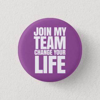 Verbinden Sie mein Team, ändern Sie Ihr Leben - Runder Button 2,5 Cm