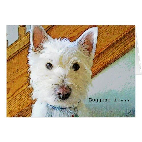 Verdammt war es, Wunsch-Sachen, Westie Hund besser Karte