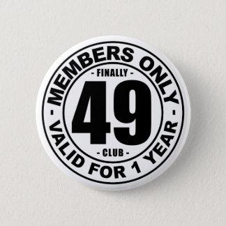 Verein schließlich 49 runder button 5,1 cm