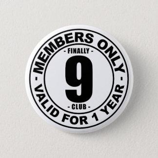 Verein schließlich 9 runder button 5,1 cm