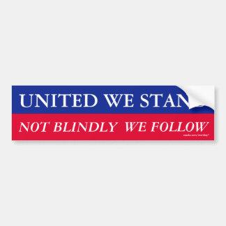 Vereinigt stehen wir, nicht blind wir folgen Stoßd Auto Aufkleber