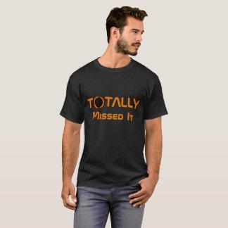 Verfehlte total die Sonnenfinsternis T-Shirt